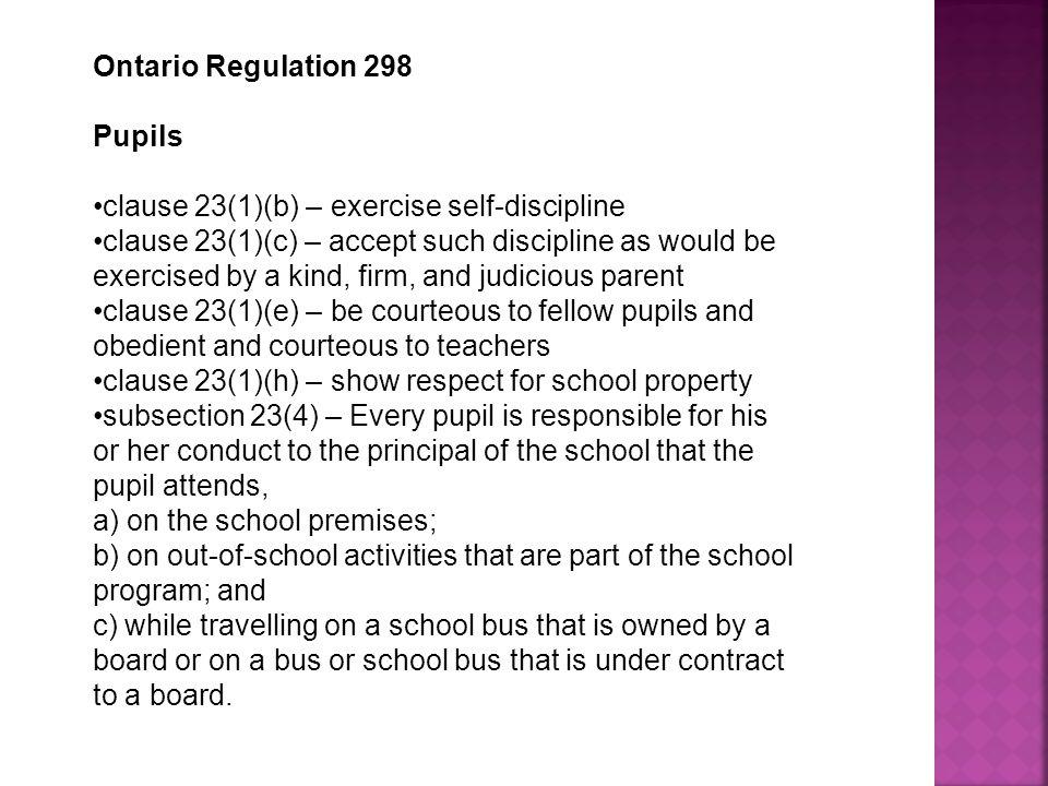 Ontario Regulation 298 Pupils. clause 23(1)(b) – exercise self-discipline.