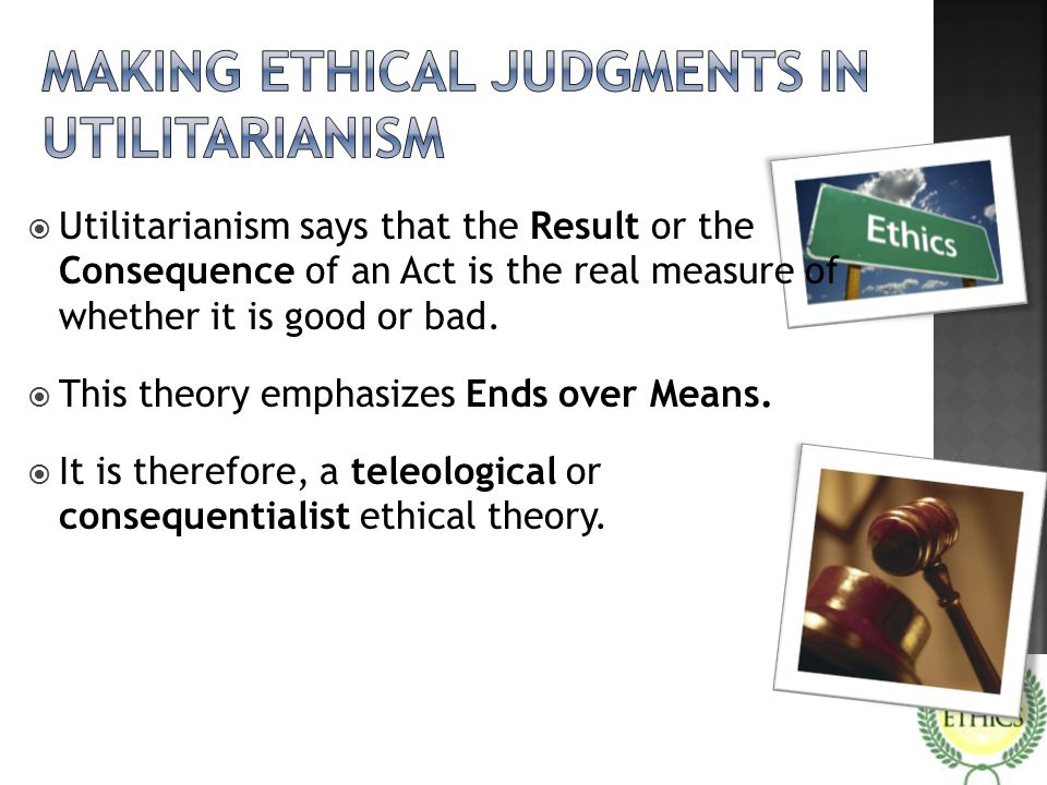 Making Ethical Judgments in Utilitarianism