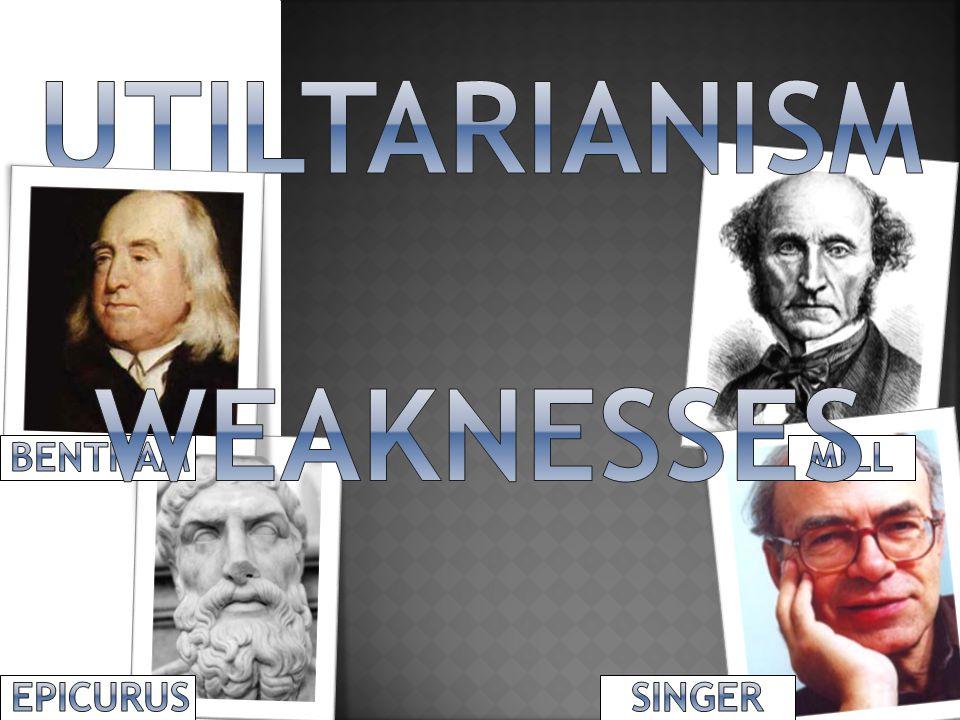 UTILTARIANISM WEAKNESSES