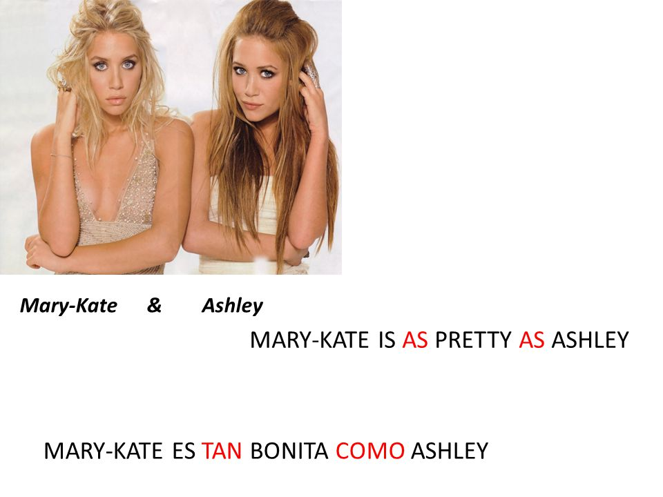 MARY-KATE IS AS PRETTY AS ASHLEY