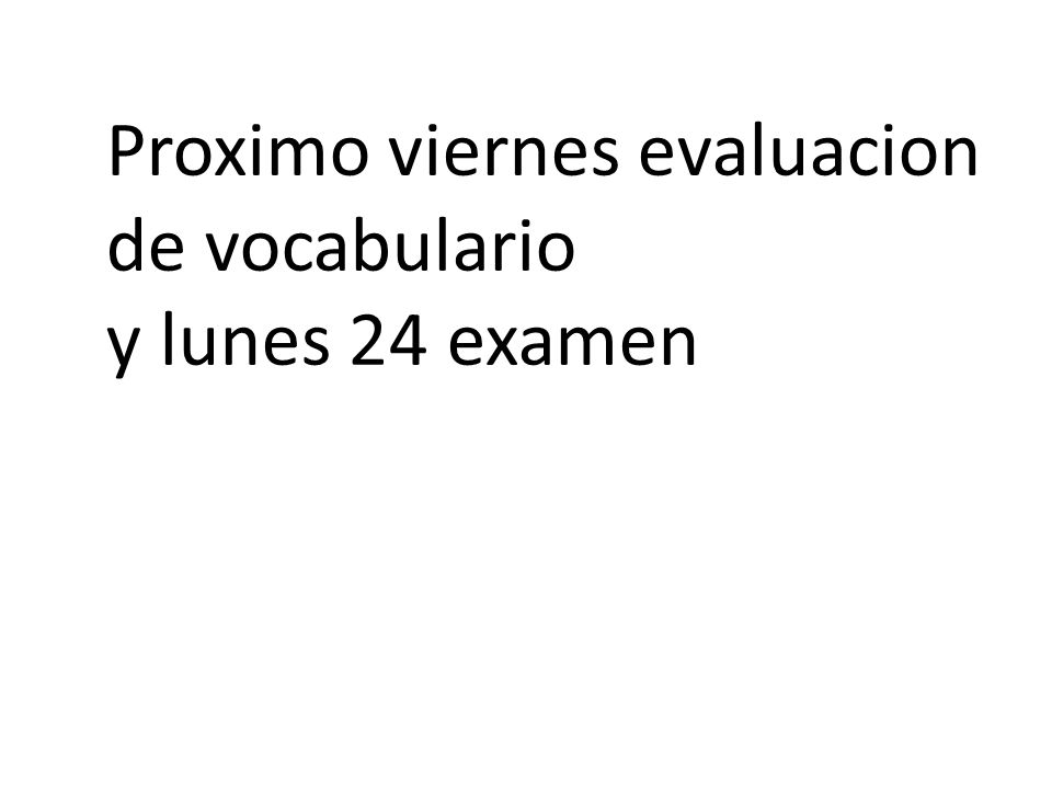 Proximo viernes evaluacion de vocabulario