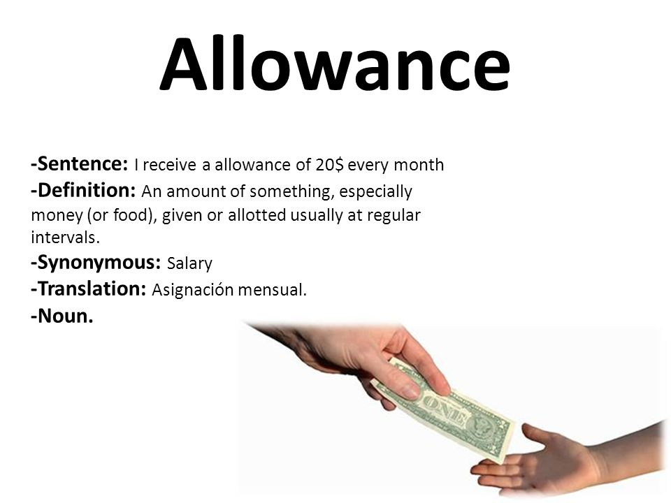 Allowance -Sentence: I receive a allowance of 20$ every month
