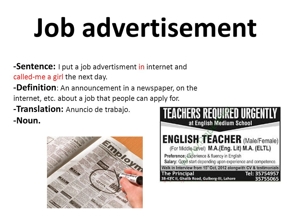 Job advertisement -Sentence: I put a job advertisment in internet and called-me a girl the next day.