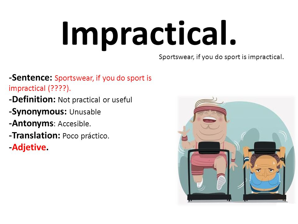 Impractical. Sportswear, if you do sport is impractical. -Sentence: Sportswear, if you do sport is impractical ( ).