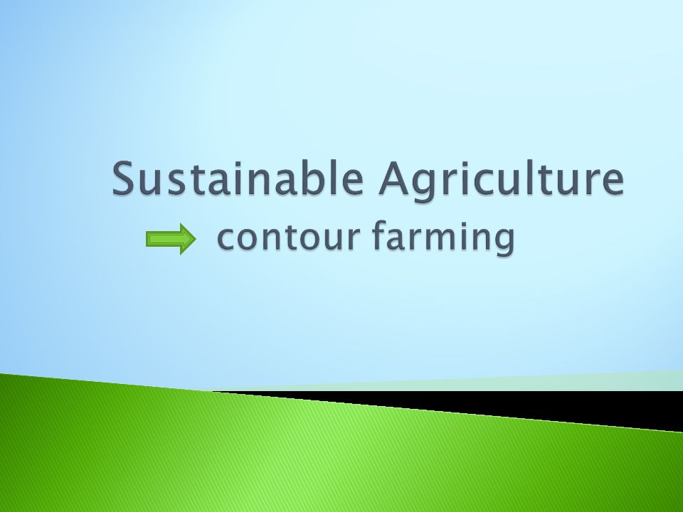 Sustainable Agriculture contour farming