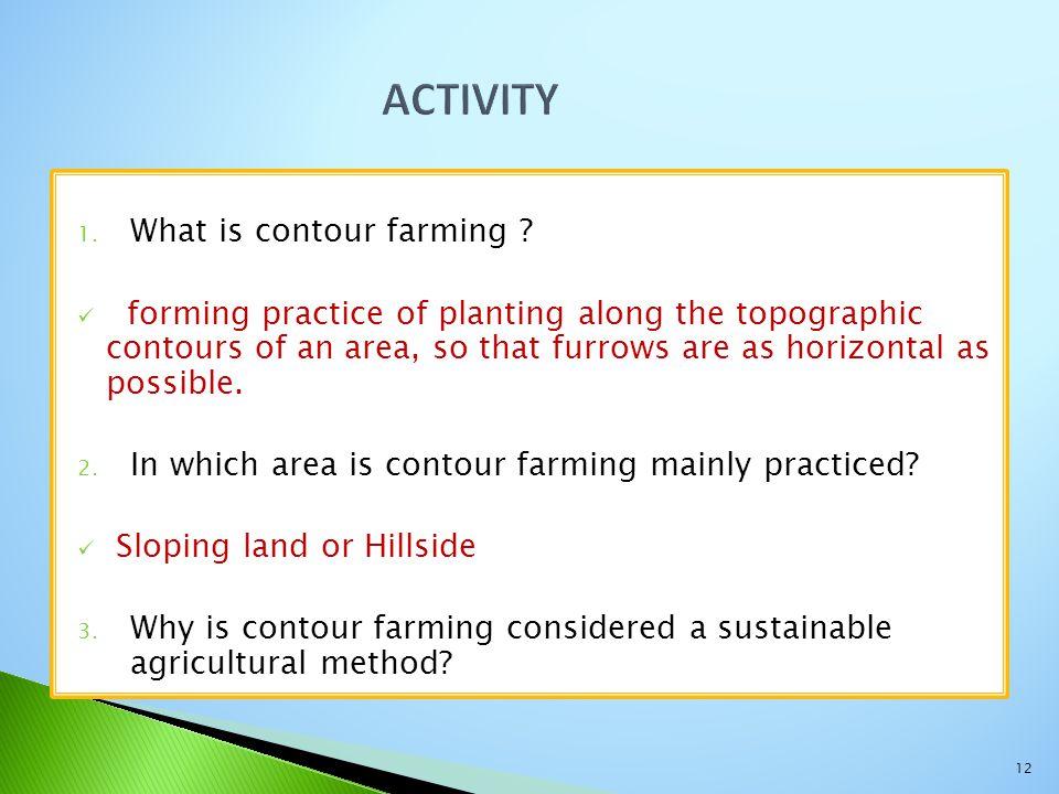 ACTIVITY What is contour farming