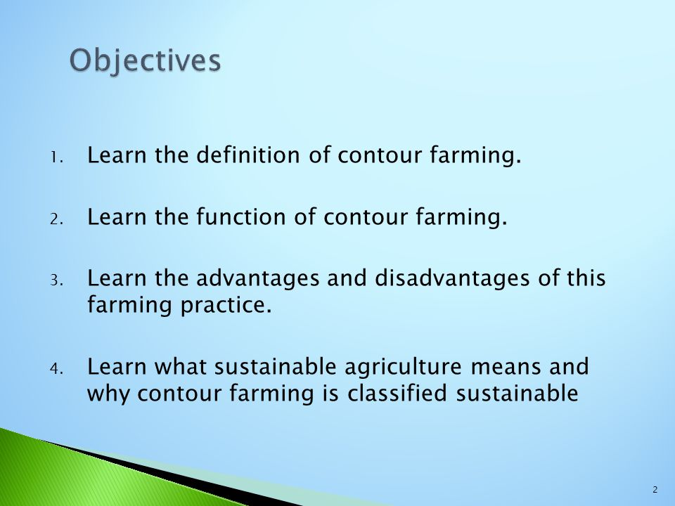 Objectives Learn the definition of contour farming.