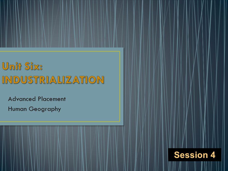 Unit Six: INDUSTRIALIZATION