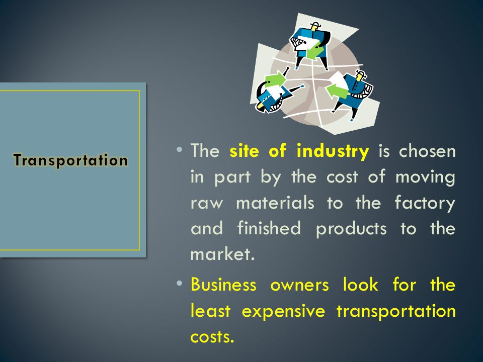Business owners look for the least expensive transportation costs.