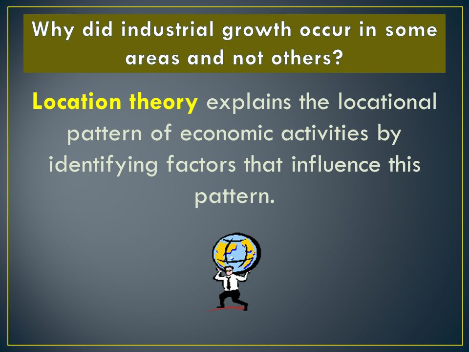 Why did industrial growth occur in some areas and not others