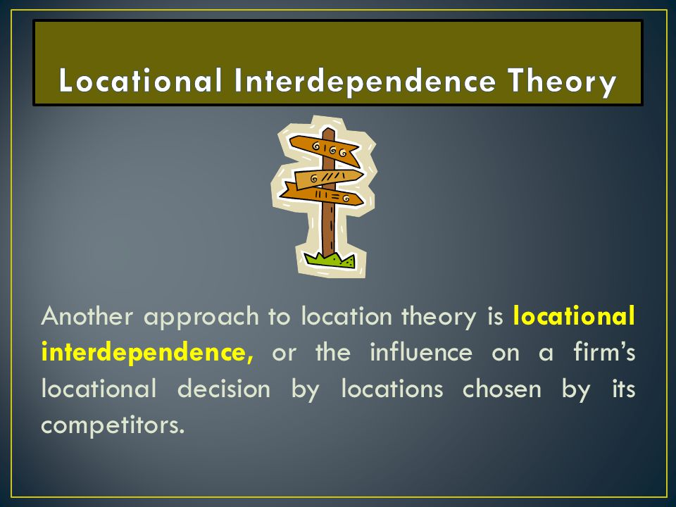 Locational Interdependence Theory
