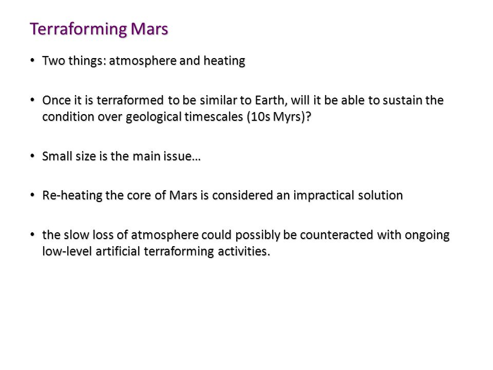 Terraforming Mars Two things: atmosphere and heating