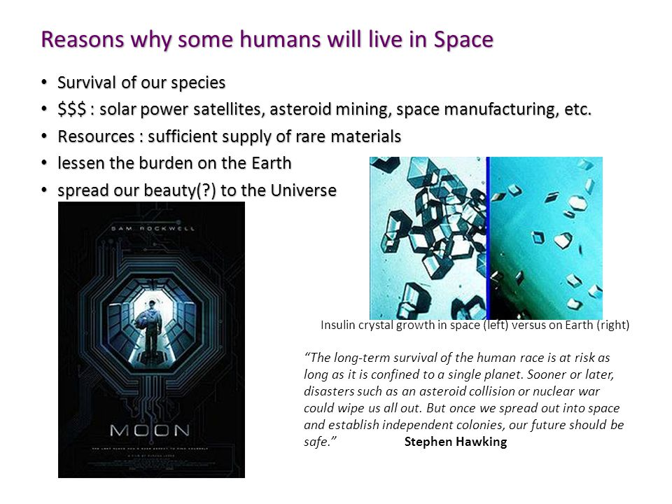 Reasons why some humans will live in Space