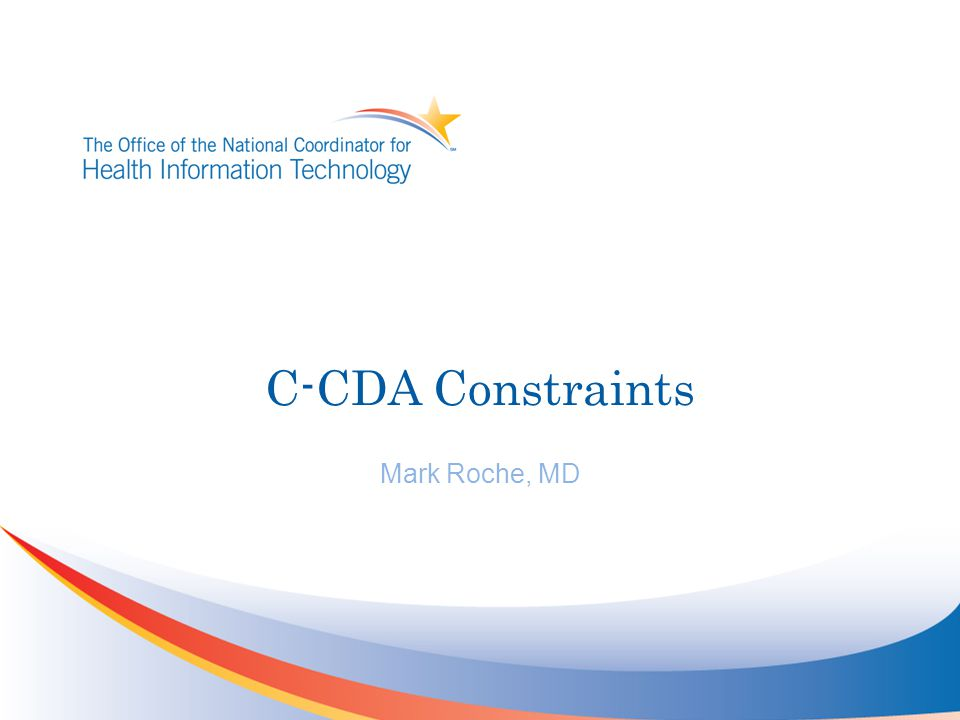 C-CDA Constraints Mark Roche, MD