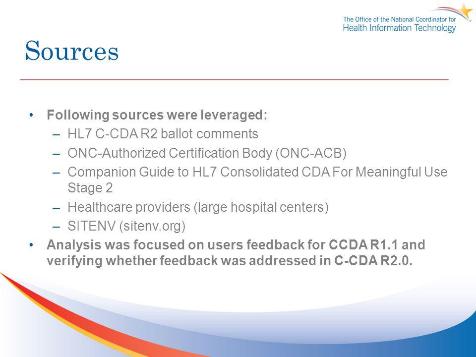 Sources Following sources were leveraged: HL7 C-CDA R2 ballot comments