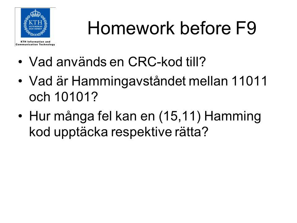 Homework before F9 Vad används en CRC-kod till