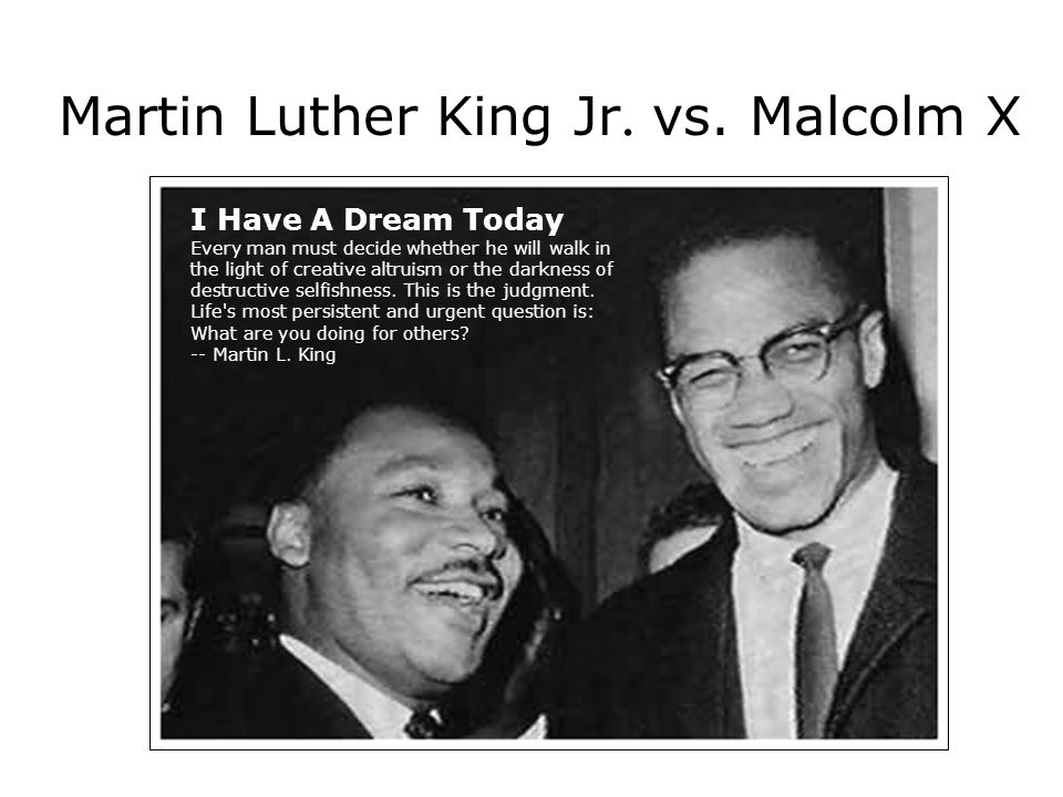 a comparison of martin luther king and malcolm x lives Marion strikoskor/universal history archive/getty images martin luther king jr and malcolm x waiting for  unlike malcolm x and king  black lives matter martin luther king jr surveillance .