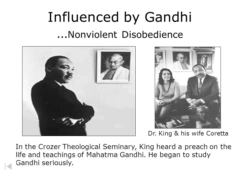 Influenced by Gandhi …Nonviolent Disobedience