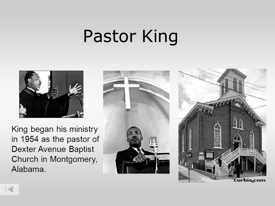 Pastor King King began his ministry in 1954 as the pastor of Dexter Avenue Baptist Church in Montgomery, Alabama.