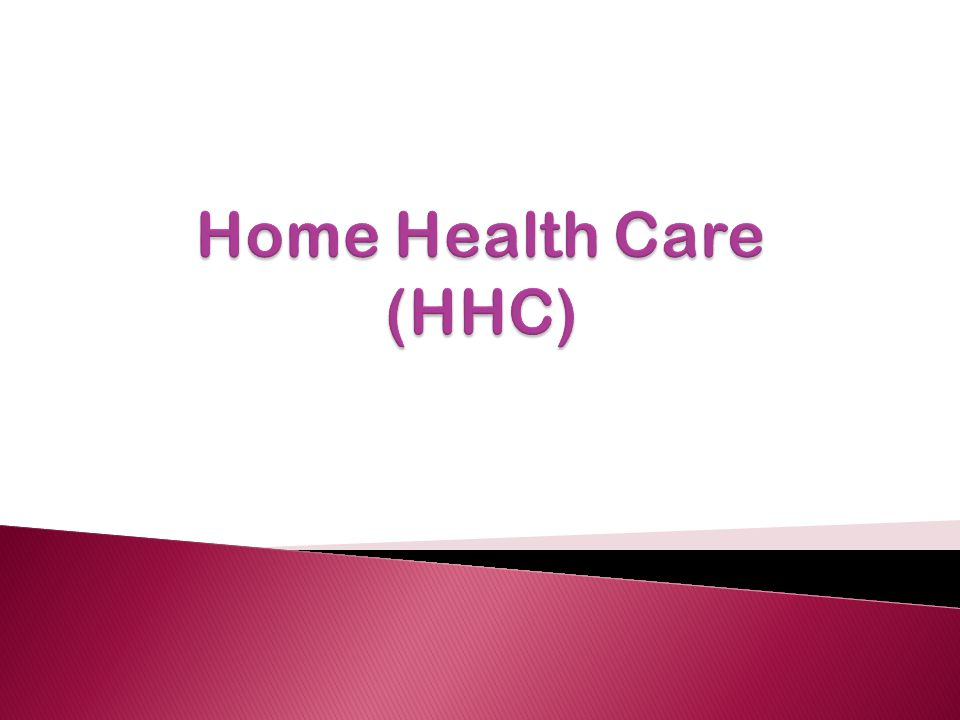 Home Health Care (HHC)