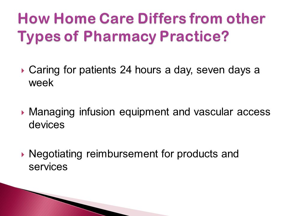 How Home Care Differs from other Types of Pharmacy Practice