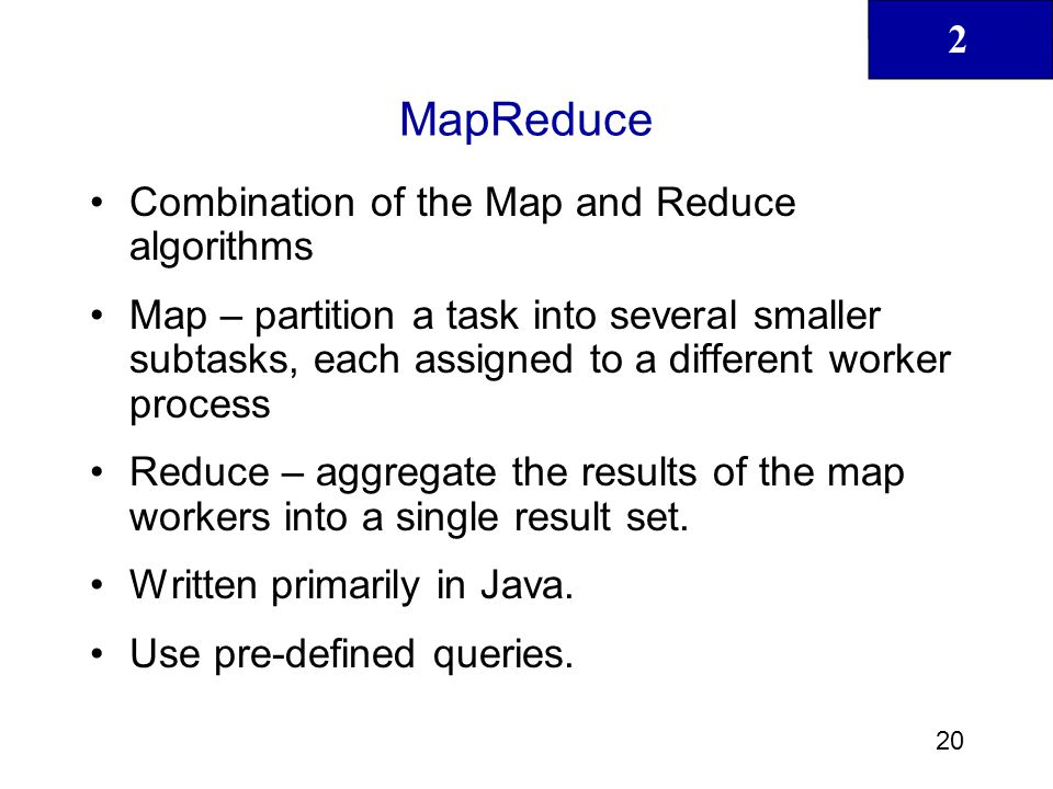 MapReduce Combination of the Map and Reduce algorithms