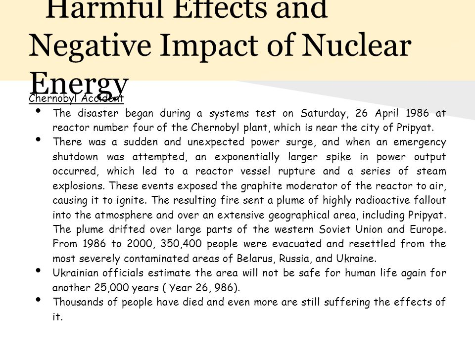 the negative effects of nuclear energy The health effects of a nuclear test there was an international moratorium on nuclear testing from november 1958 to september 1961 so norway.