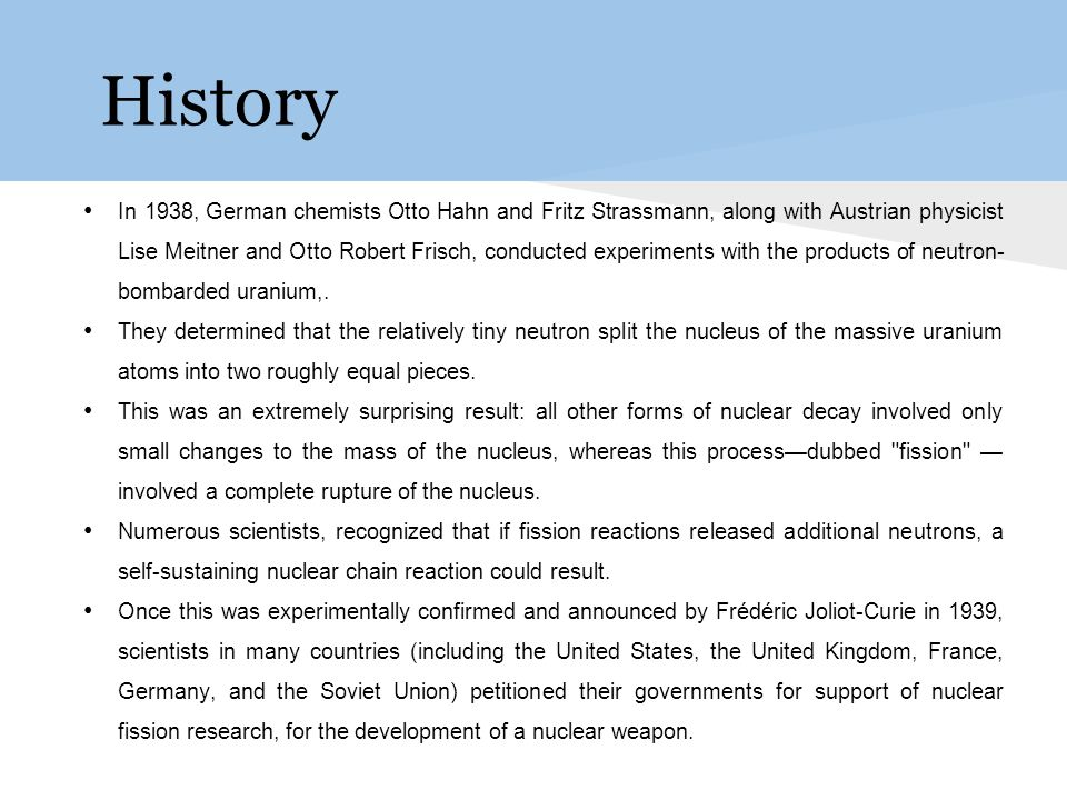 a brief history of nuclear fission and the manhattan project in the united states History of nuclear energy from the the manhattan project einstein also mentioned the shortage of uranium reserves in the united states and that mines of.
