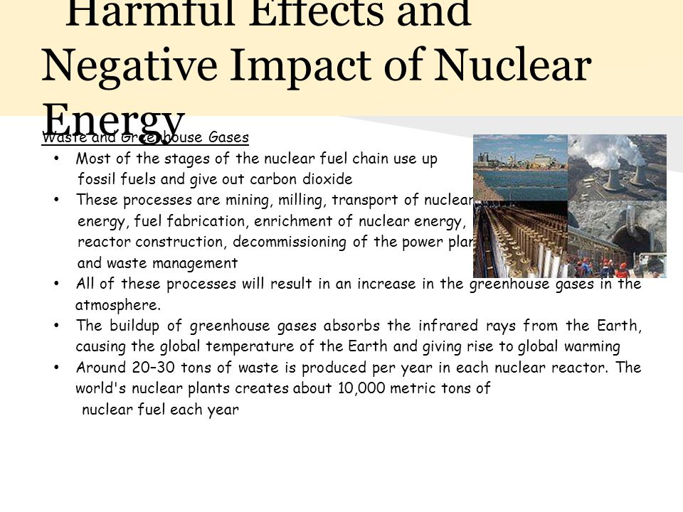 Harmful Effects and Negative Impact of Nuclear Energy