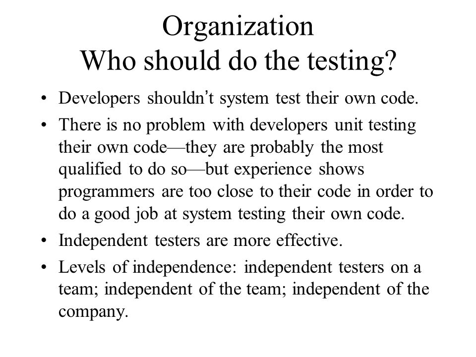 Organization Who should do the testing