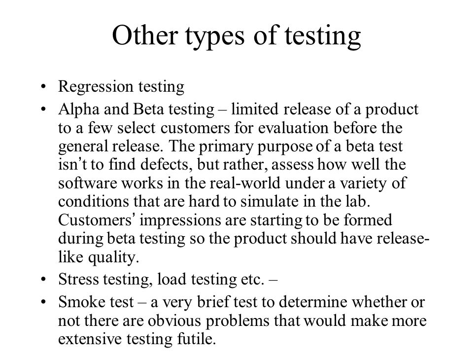 Other types of testing Regression testing