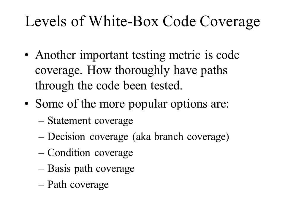 Levels of White-Box Code Coverage