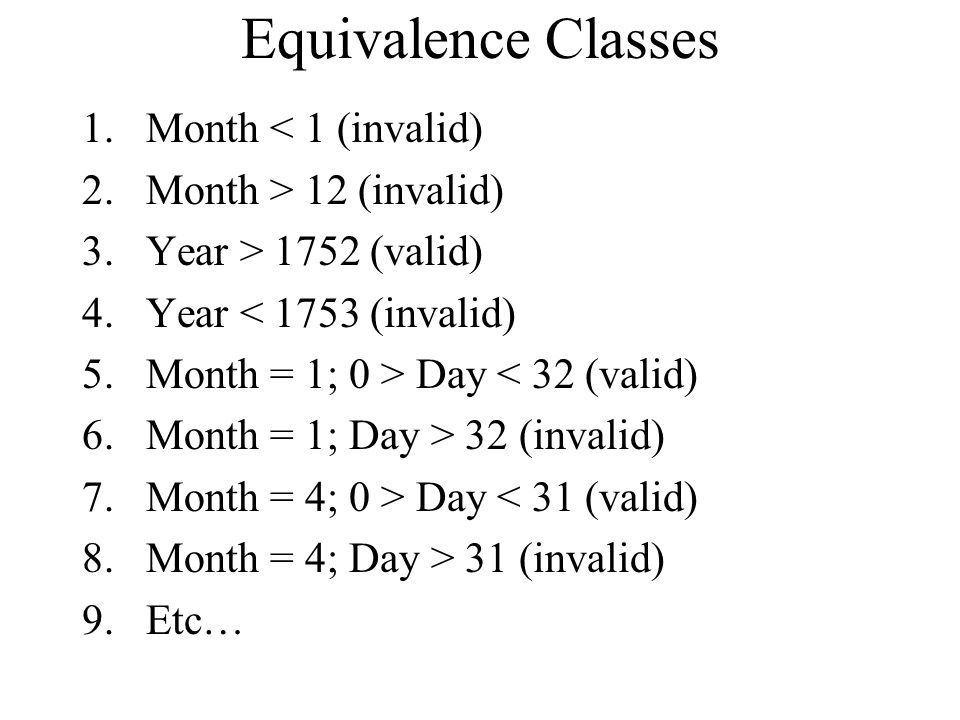 Equivalence Classes Month < 1 (invalid) Month > 12 (invalid)