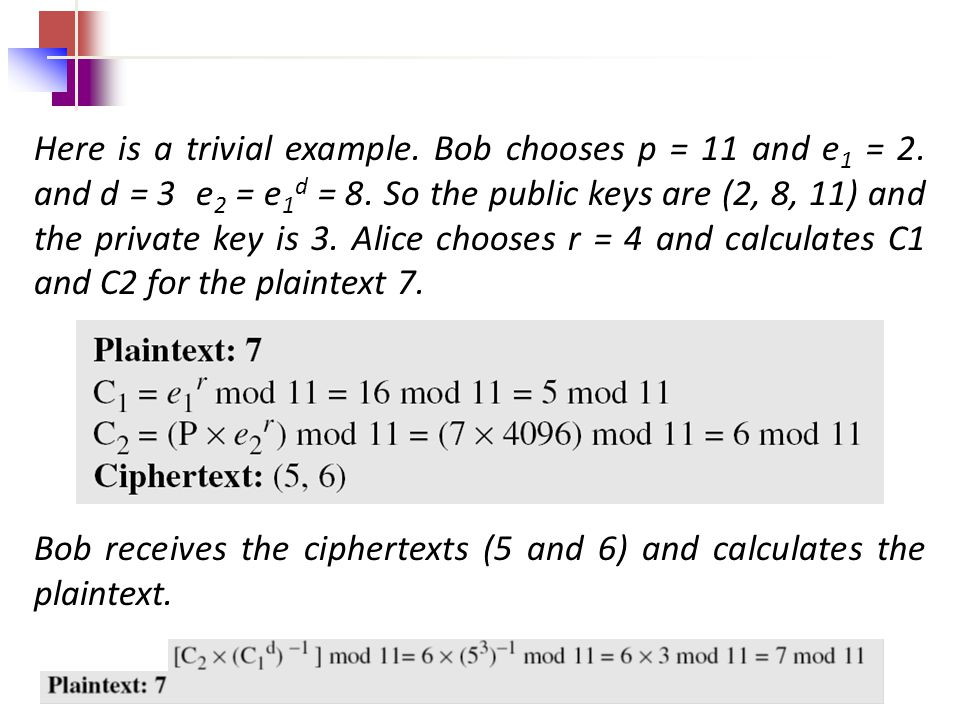 Here is a trivial example. Bob chooses p = 11 and e1 = 2