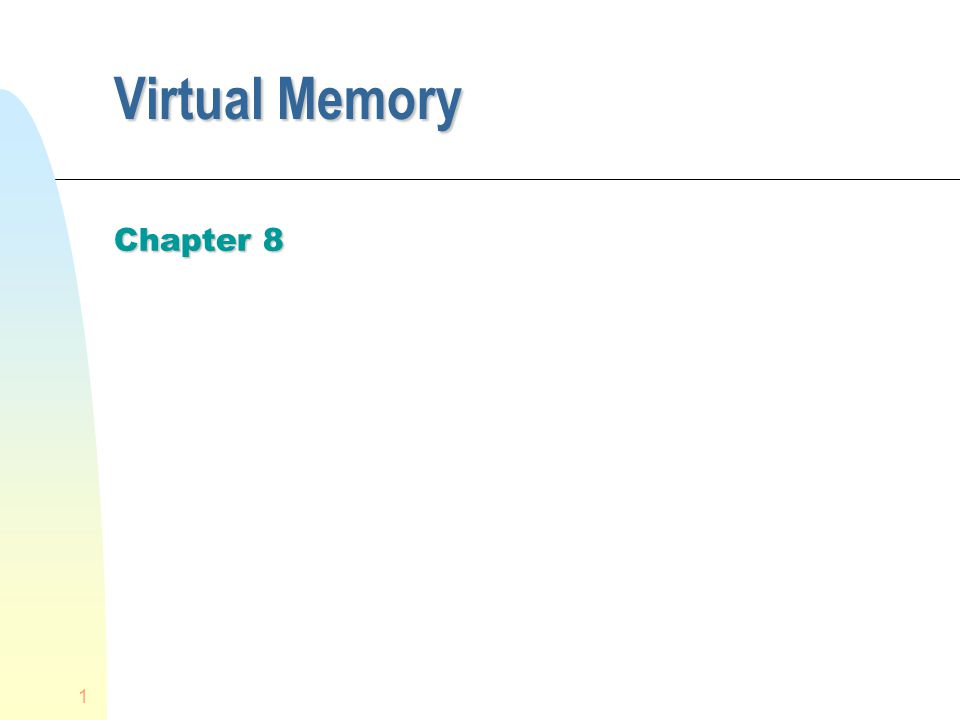 Virtual Memory Chapter 8