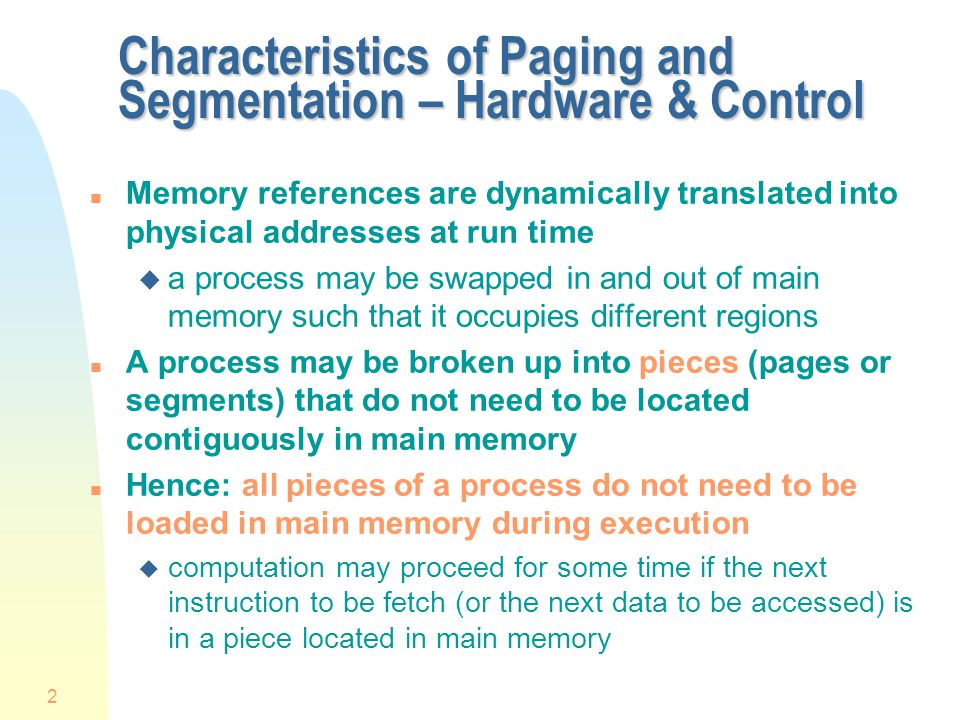 Characteristics of Paging and Segmentation – Hardware & Control
