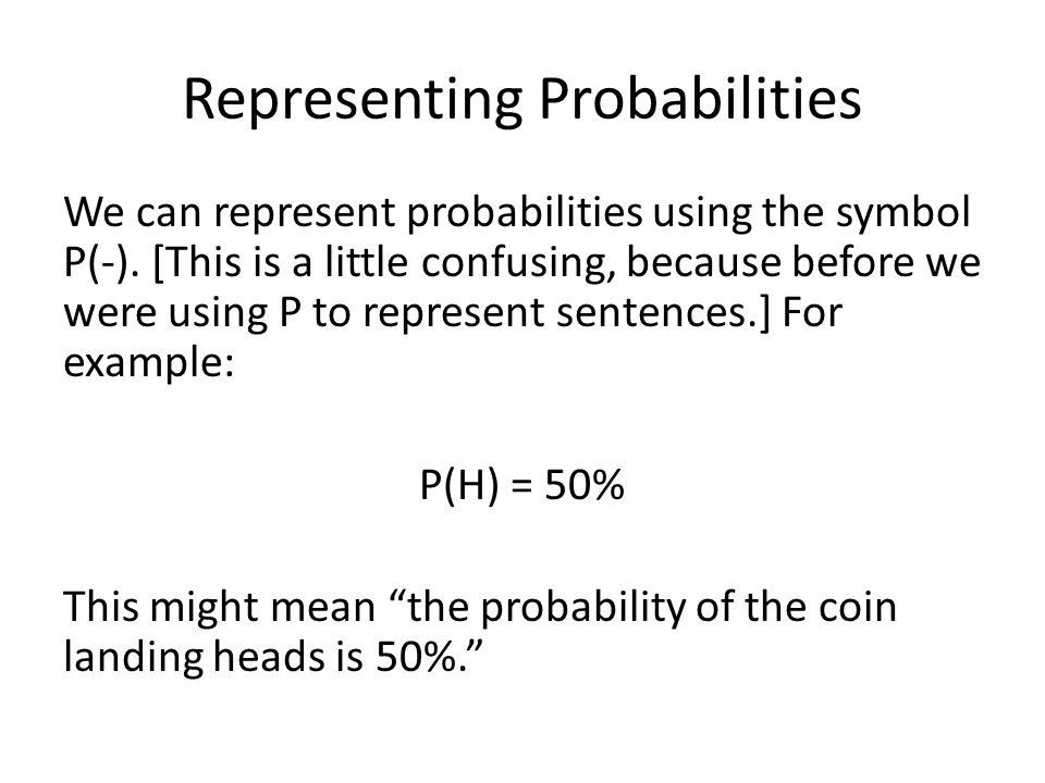 Representing Probabilities