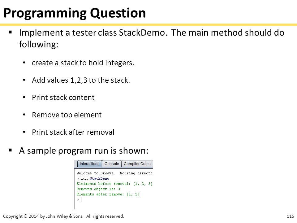 Programming Question Implement a tester class StackDemo. The main method should do following: create a stack to hold integers.