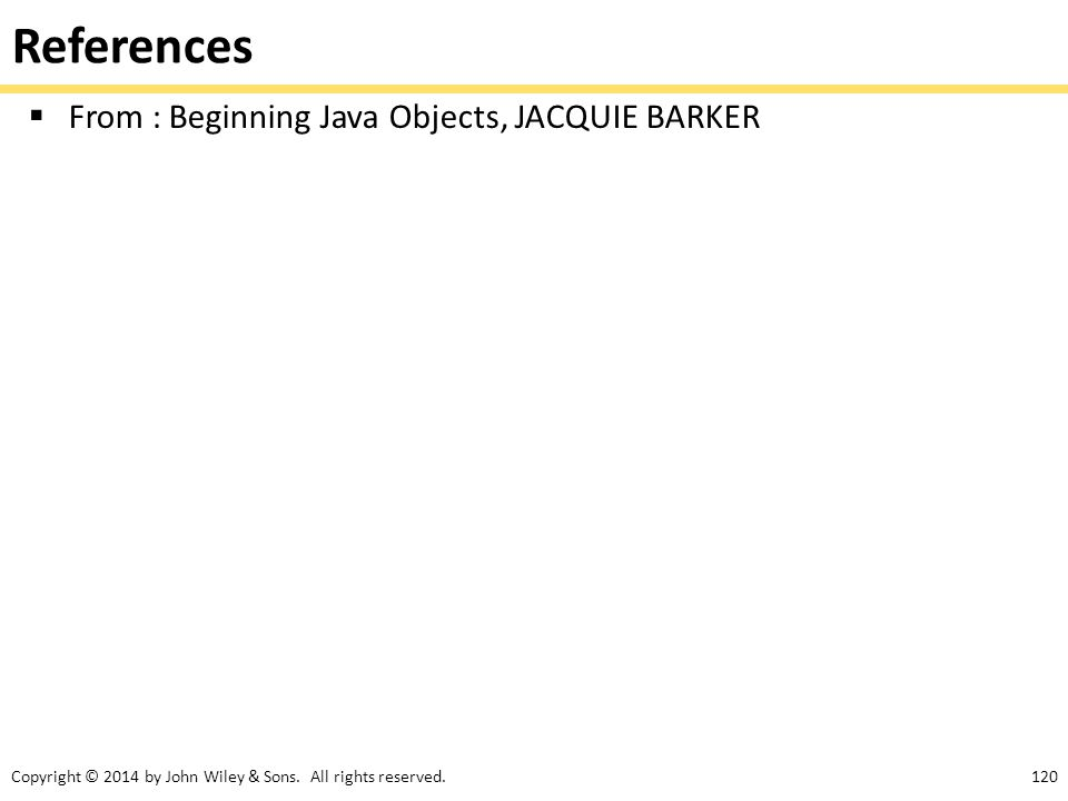 References From : Beginning Java Objects, JACQUIE BARKER