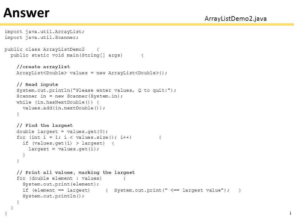 Answer ArrayListDemo2.java import java.util.ArrayList;