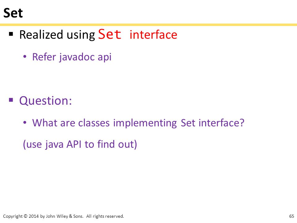 Set Realized using Set interface Question: Refer javadoc api