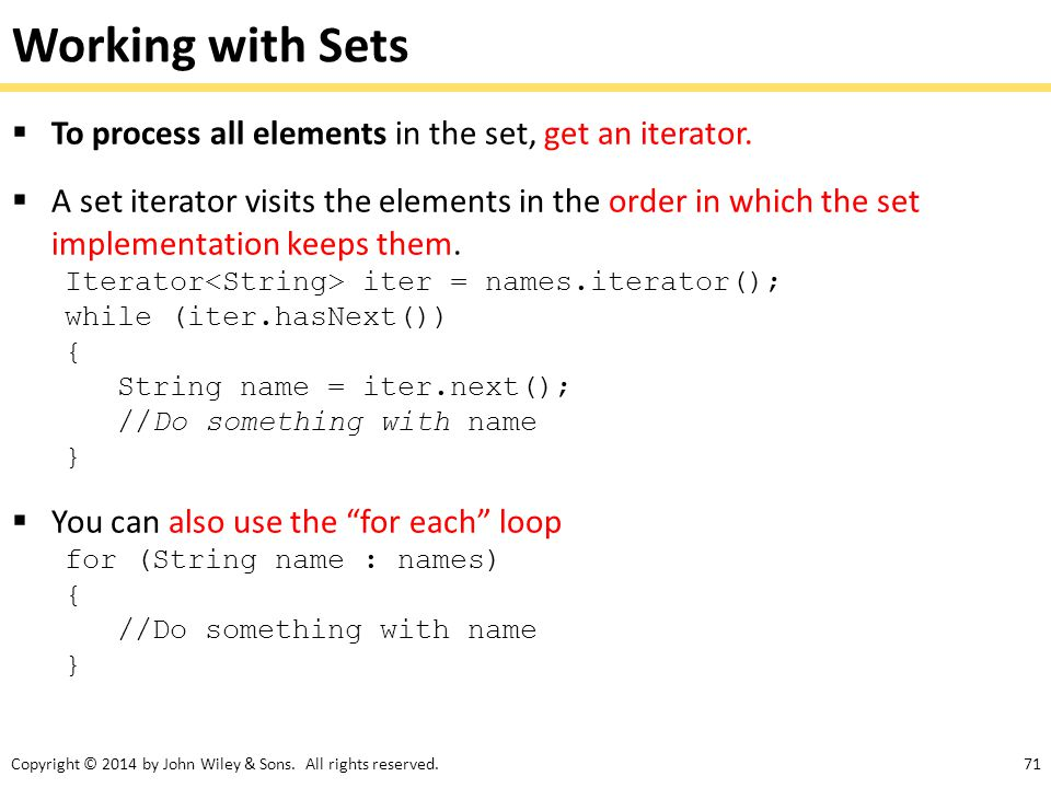 Working with Sets To process all elements in the set, get an iterator.