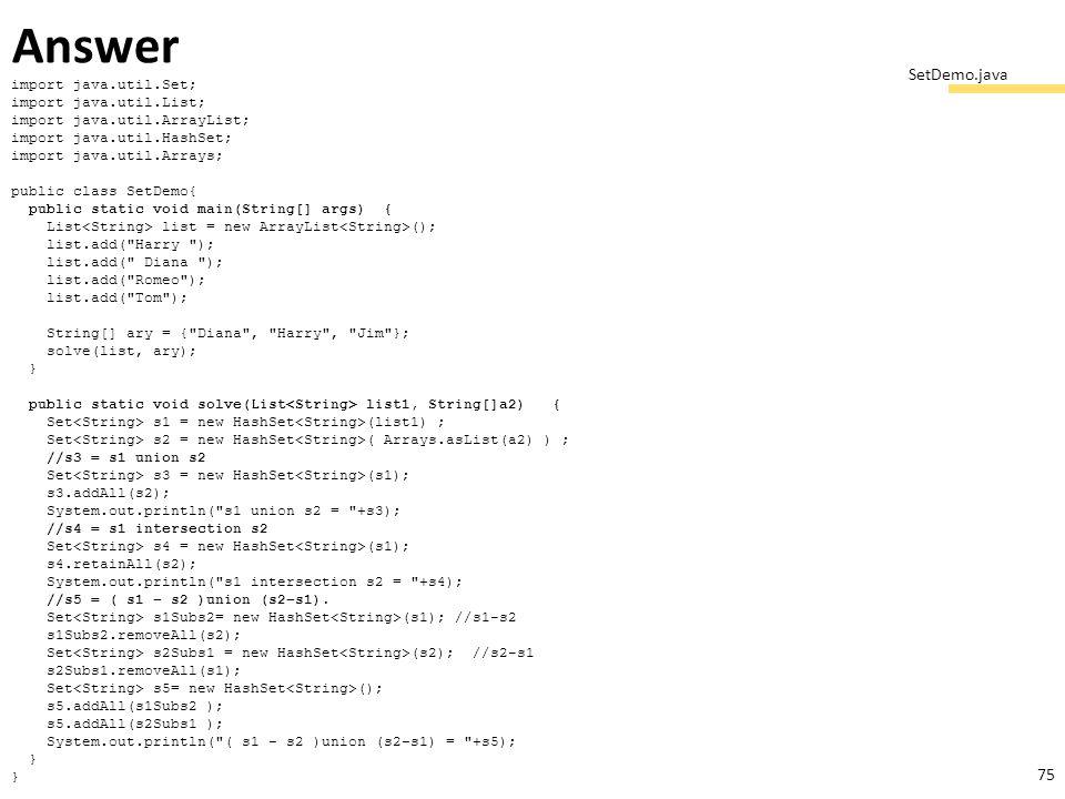 Answer SetDemo.java import java.util.Set; import java.util.List;