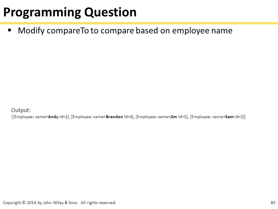 Programming Question Modify compareTo to compare based on employee name. Output: