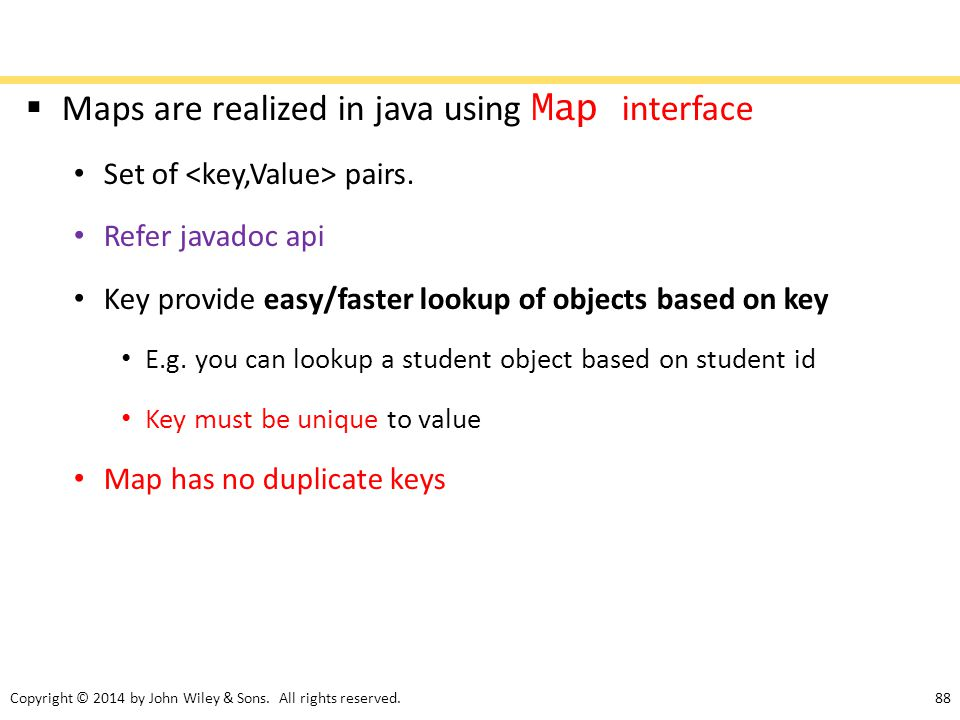 Maps are realized in java using Map interface