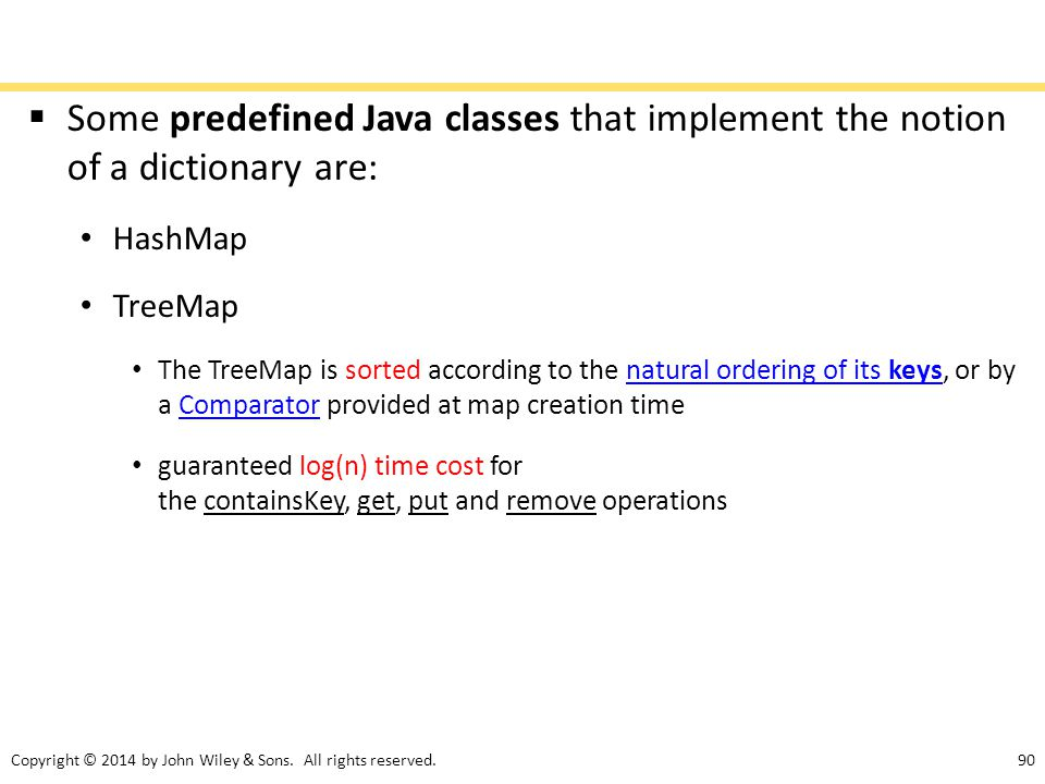 Some predefined Java classes that implement the notion of a dictionary are: