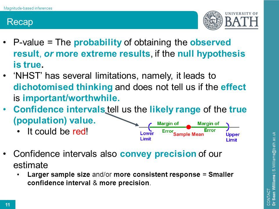 Confidence intervals also convey precision of our estimate
