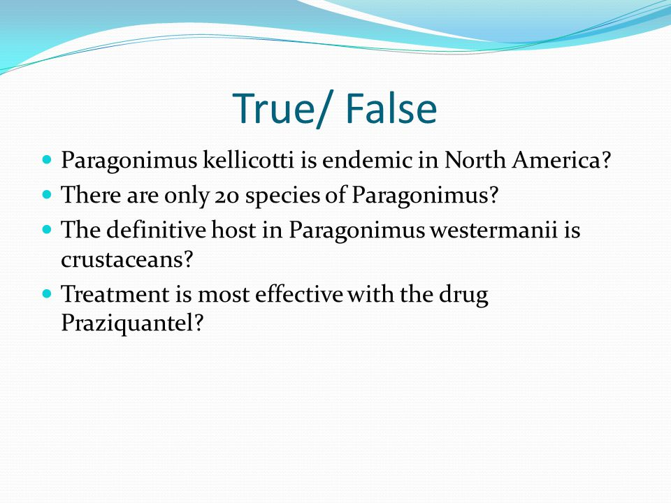 True/ False Paragonimus kellicotti is endemic in North America