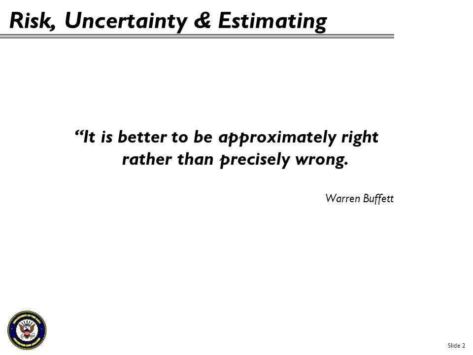 Risk, Uncertainty & Estimating