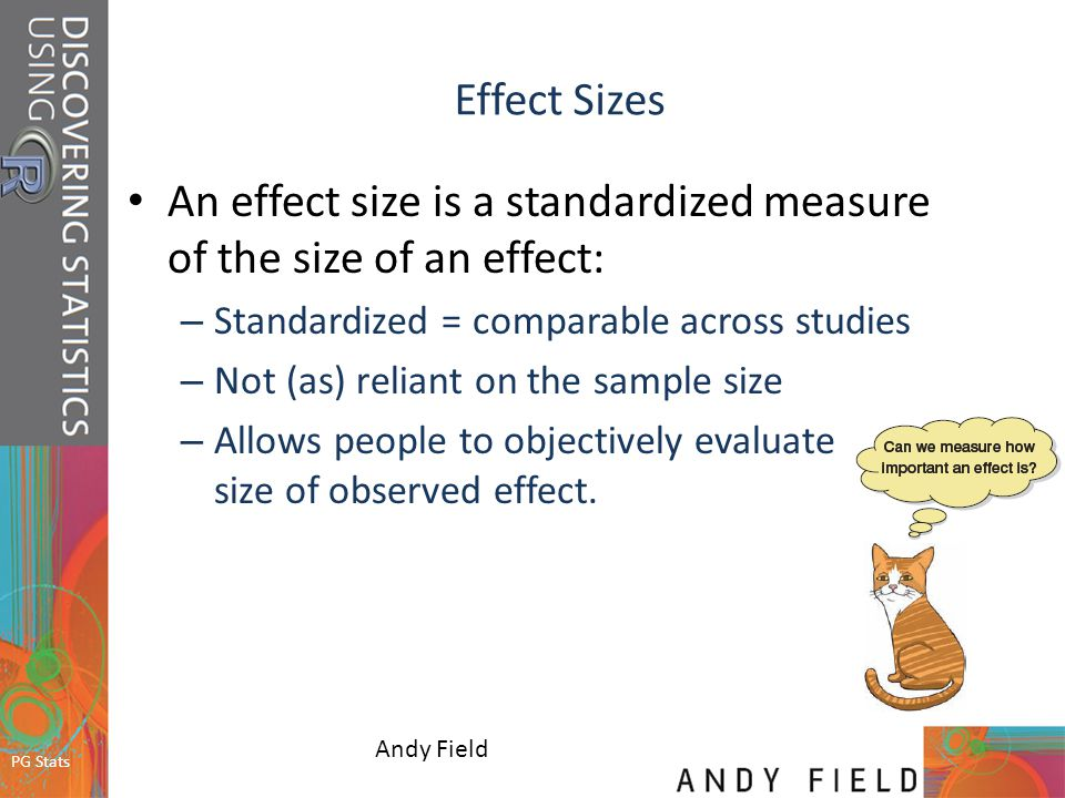 An effect size is a standardized measure of the size of an effect: